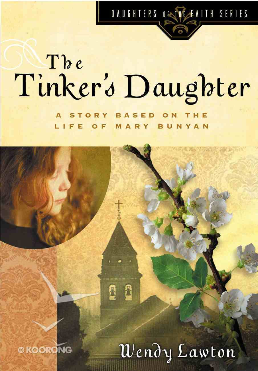 The Tinker's Daughter (#02 in Daughters Of The Faith Series) eBook
