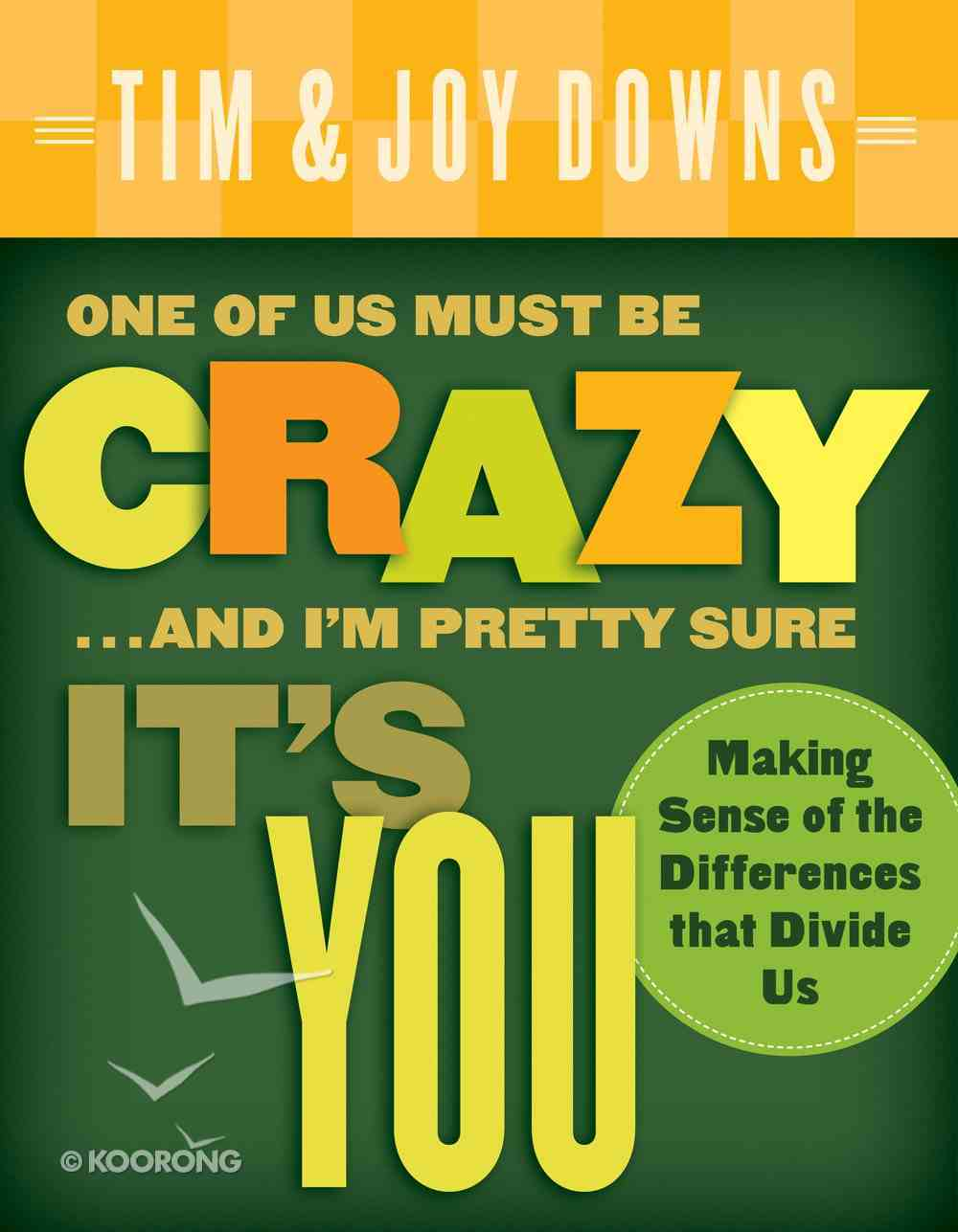 One of Us Must Be Crazy... and I'm Pretty Sure It's You eBook
