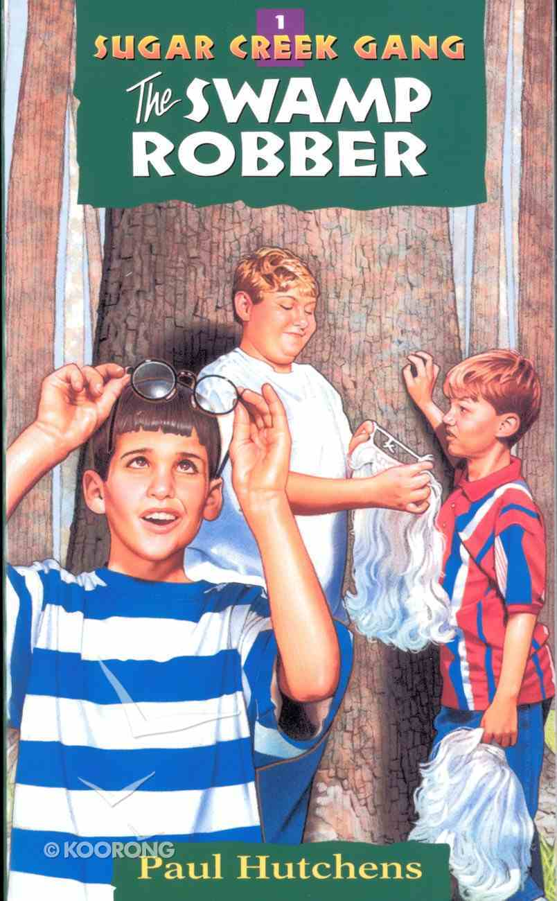 Swamp Robber (#01 in Sugar Creek Gang Series) eBook