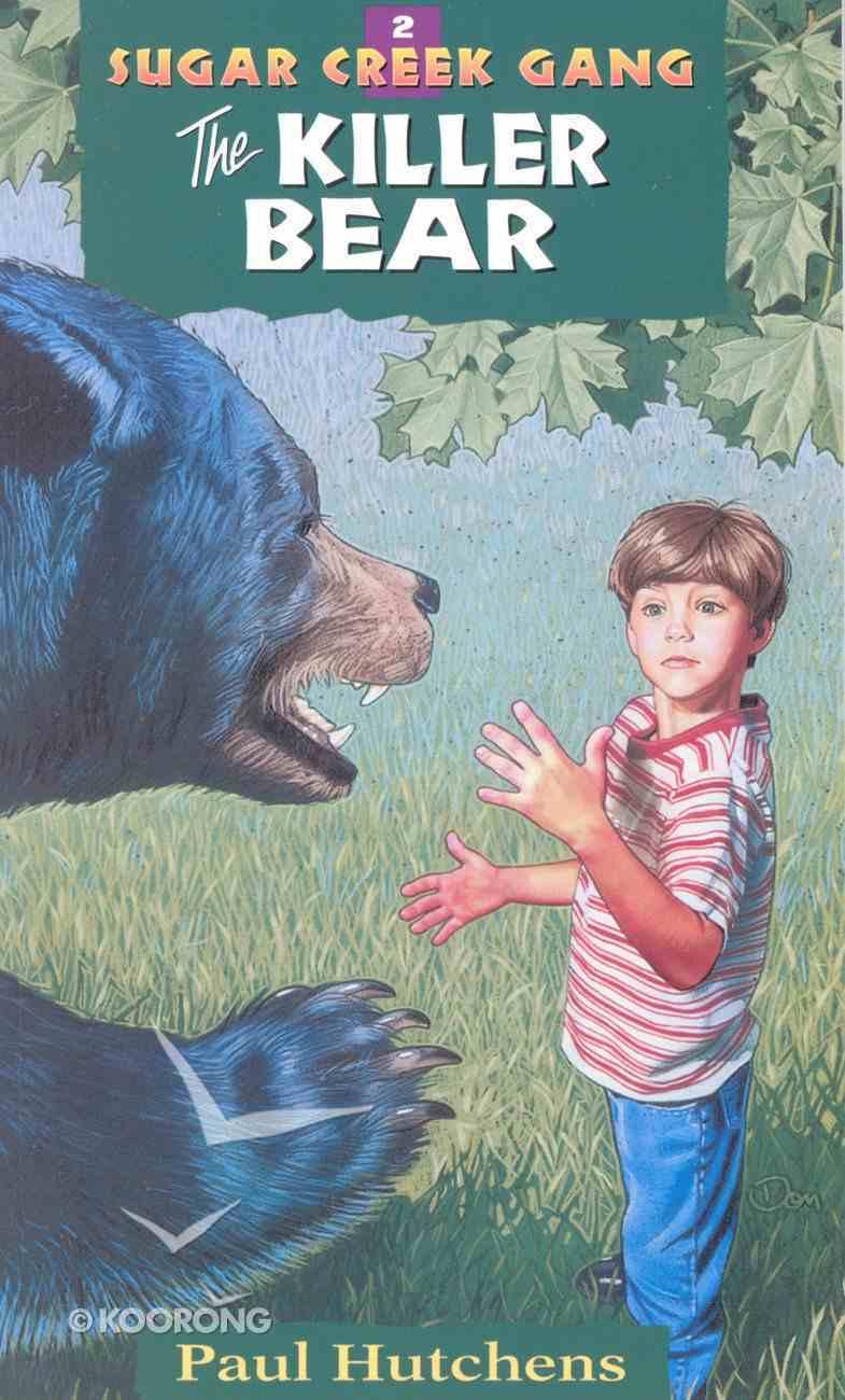 Killer Bear (#02 in Sugar Creek Gang Series) eBook