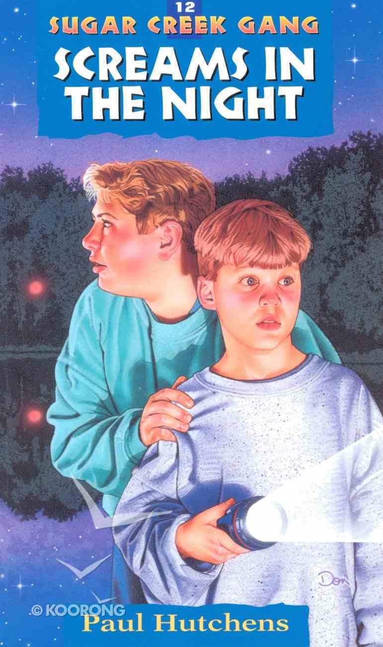 Screams in the Night (#12 in Sugar Creek Gang Series) eBook