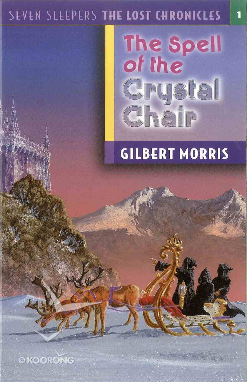 Spell of the Crystal Chair (#01 in Lost Chronicles Series) eBook