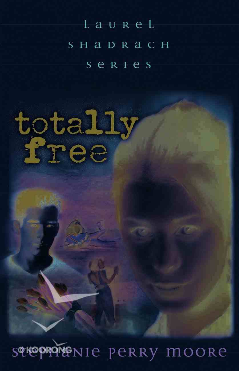 Totally Free (#02 in Laurel Shadrach Series) eBook