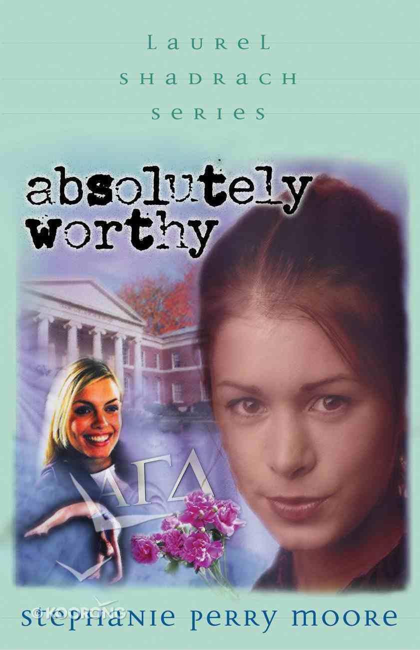 Absolutely Worthy (#04 in Laurel Shadrach Series) eBook