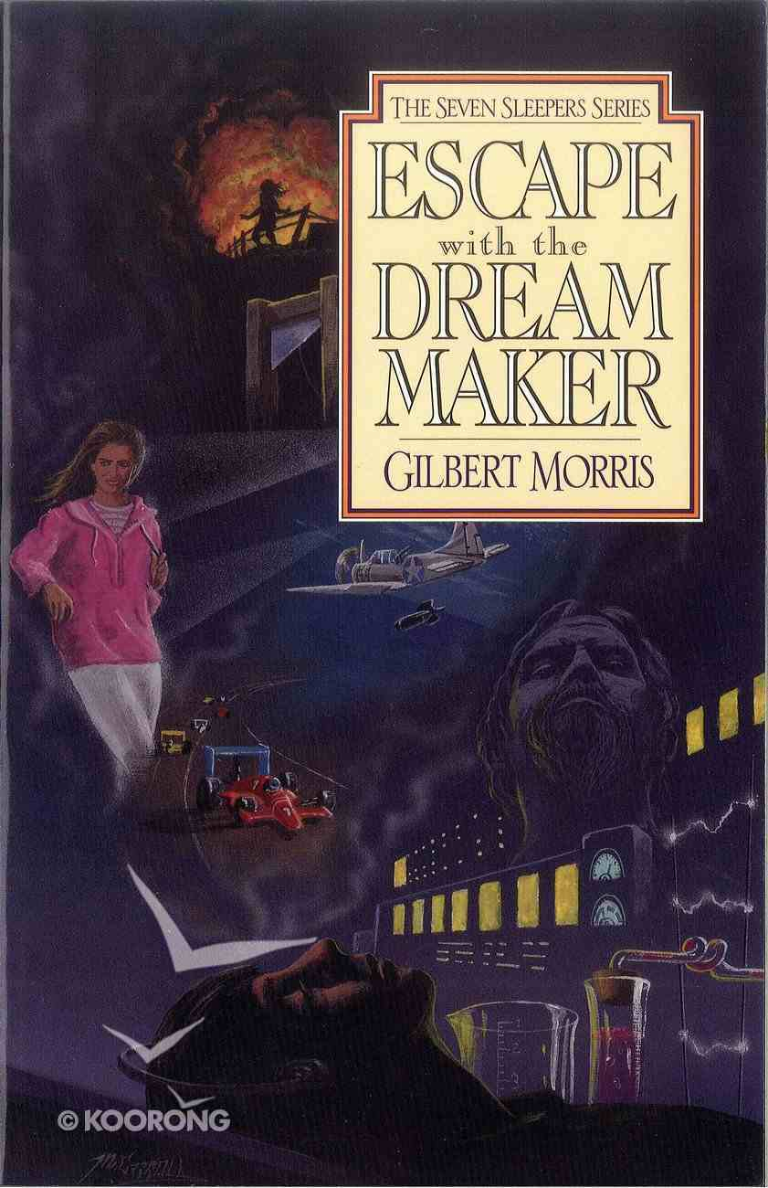 Escape With the Dream Maker (#09 in Seven Sleepers Series) eBook