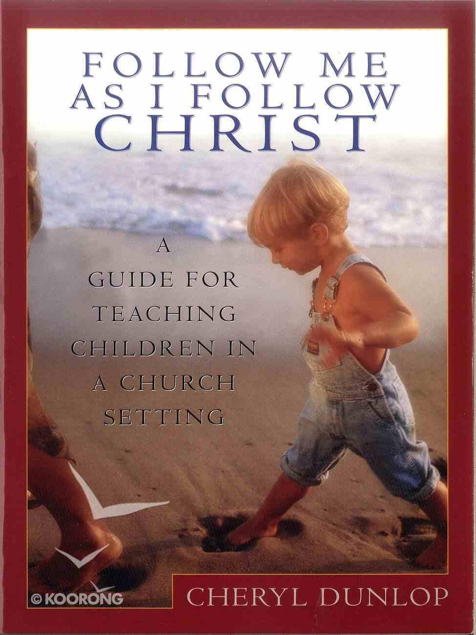 Follow Me as I Follow Christ eBook