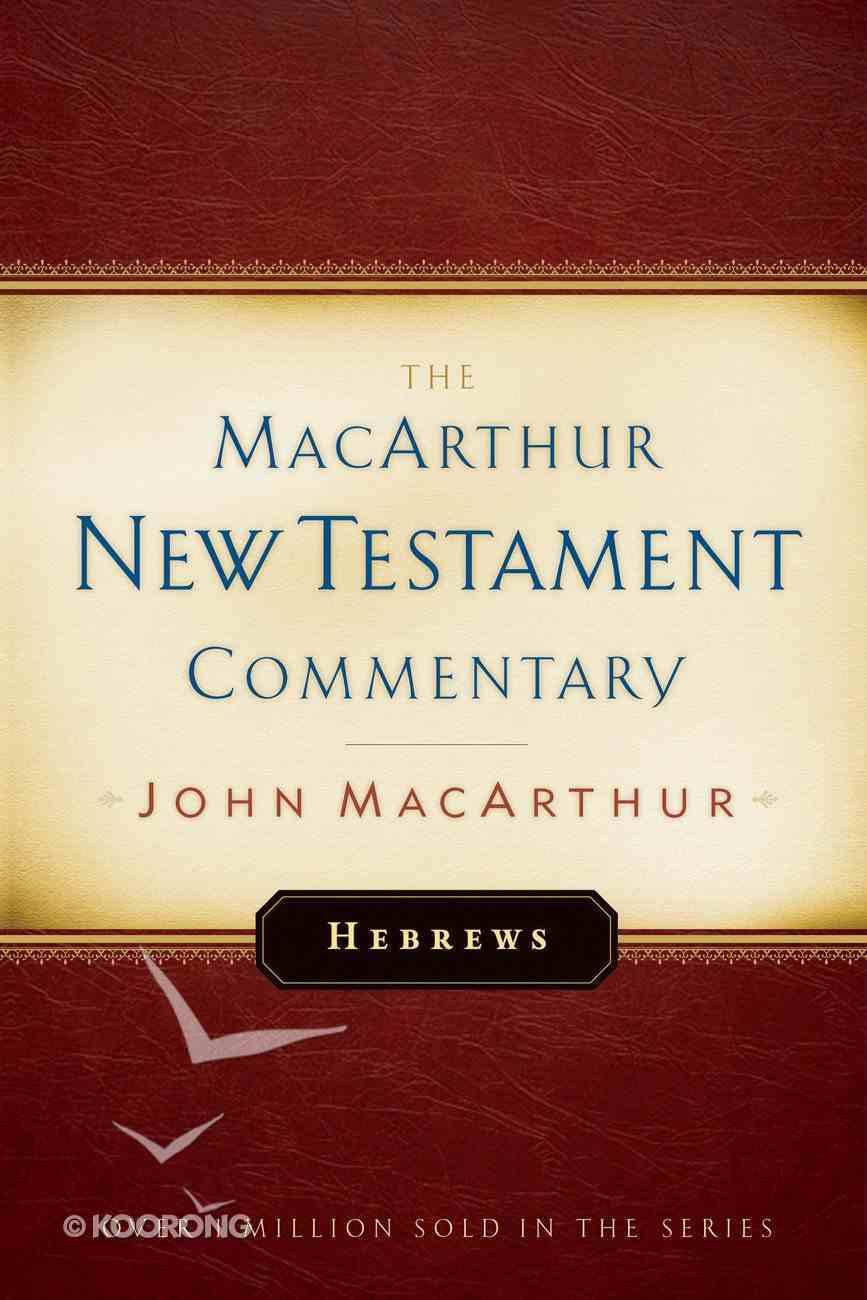 Hebrews (Macarthur New Testament Commentary Series) eBook