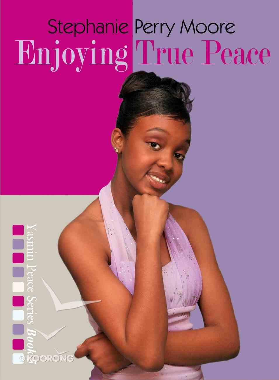 Enjoying True Peace (#05 in Yasmin Peace Series) eBook