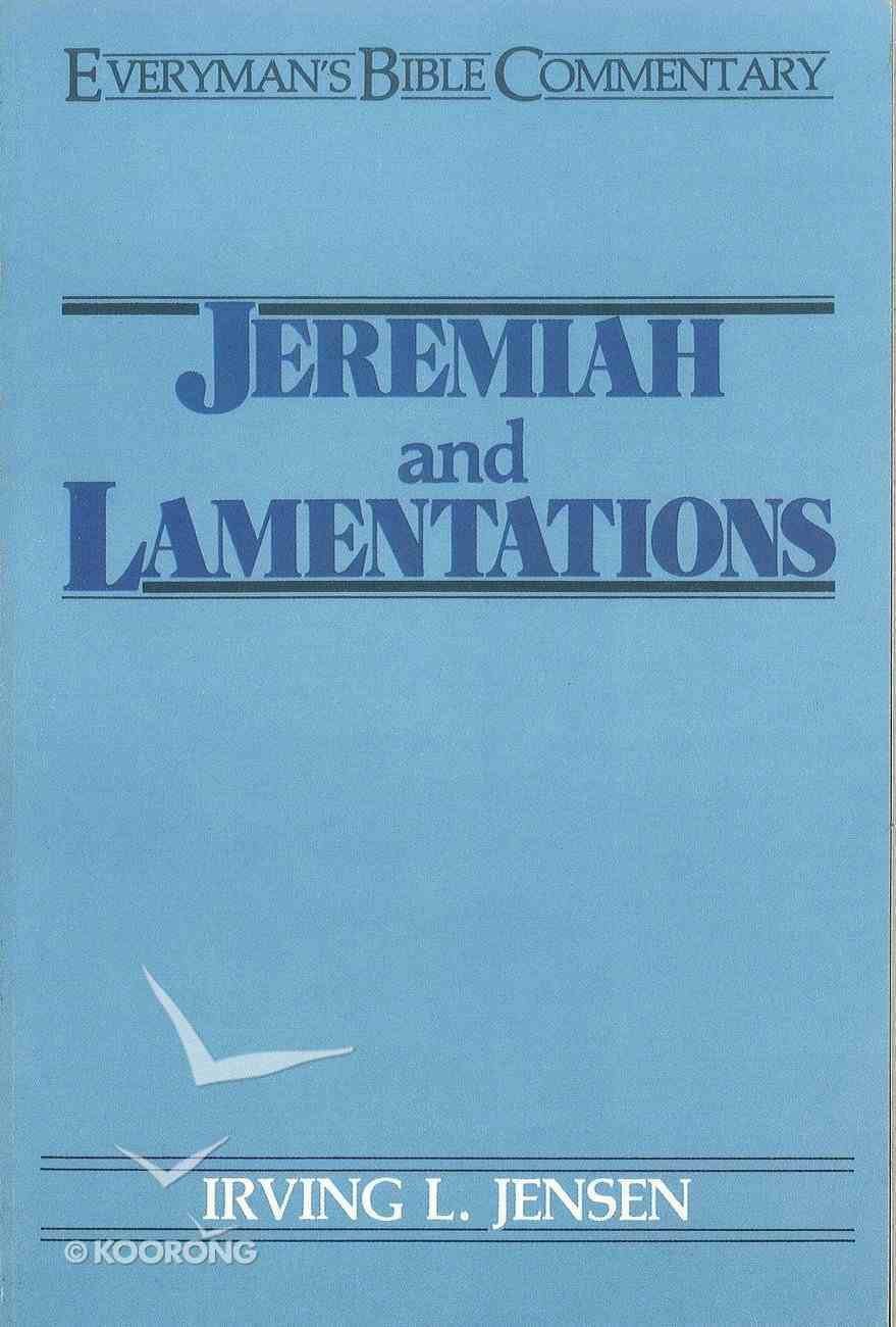 Jeremiah and Lamentations (Everyman's Bible Commentary Series) eBook