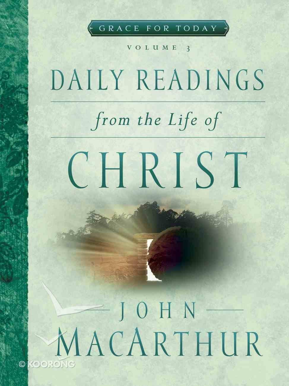 Daily Readings From the Life of Christ (#03 in Grace For Today Series) eBook