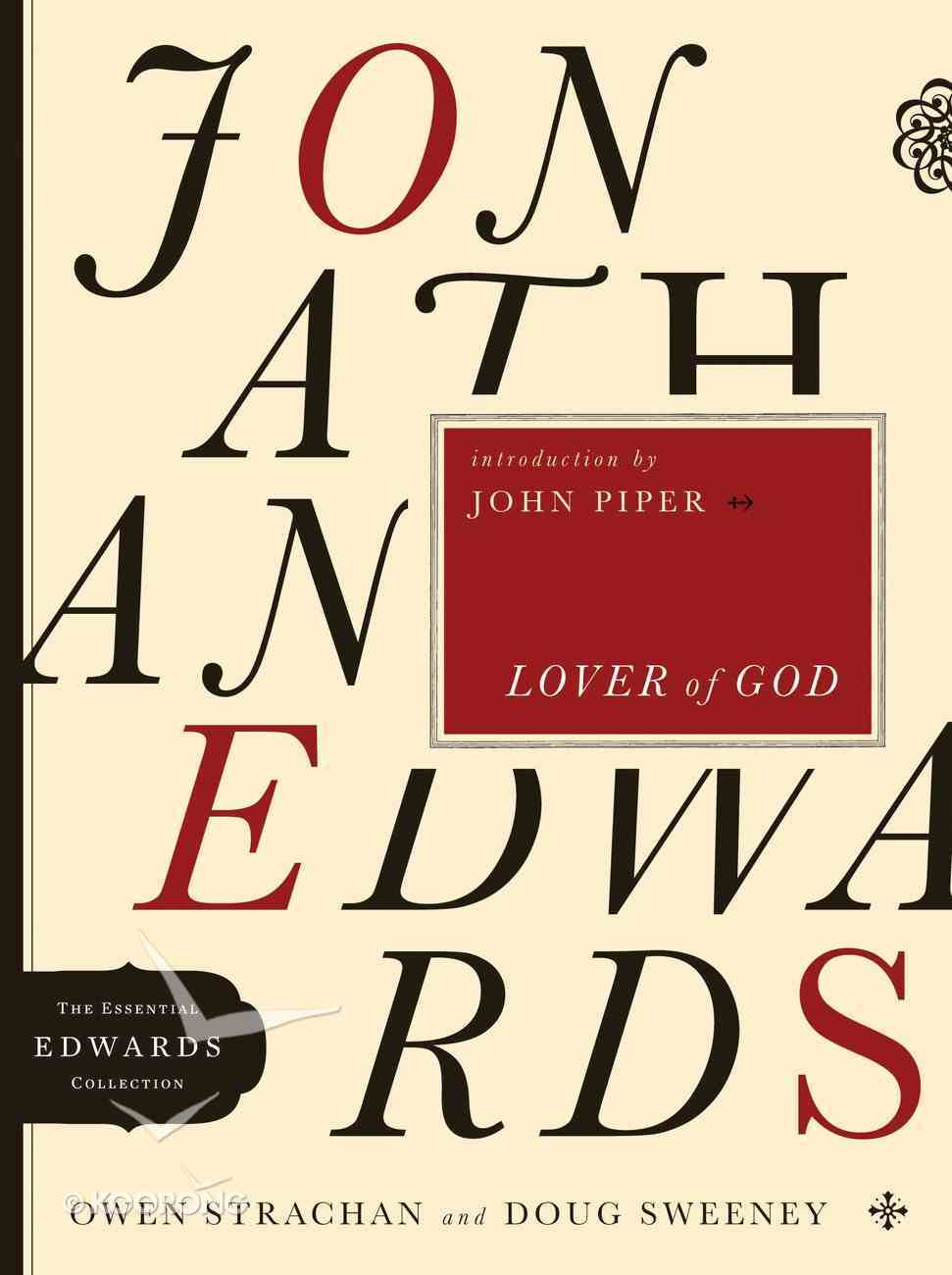 Jonathan Edwards Lover of God (Essential Edwards Collection) eBook