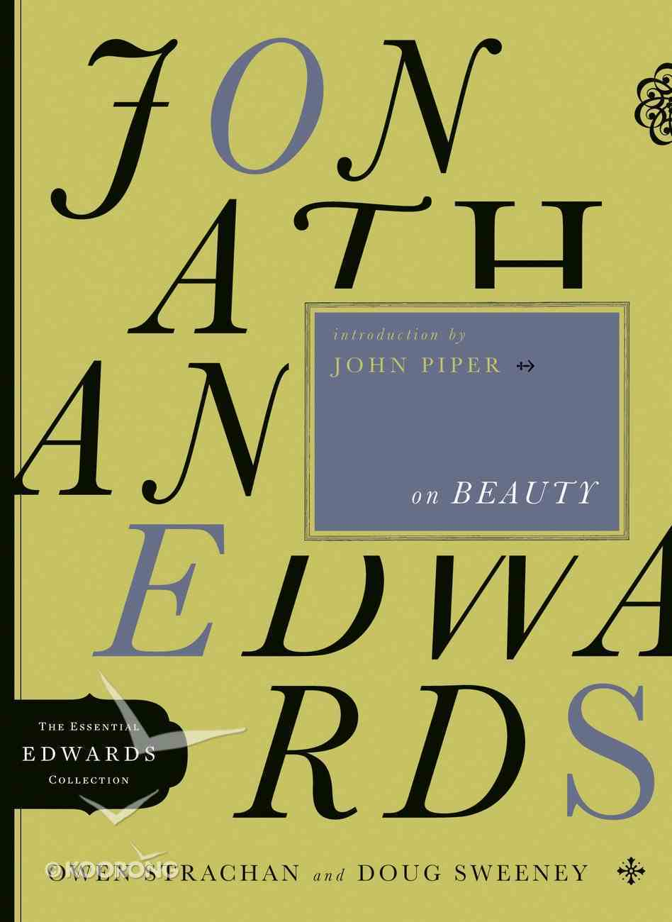 Jonathan Edwards on Beauty (Essential Edwards Collection) eBook