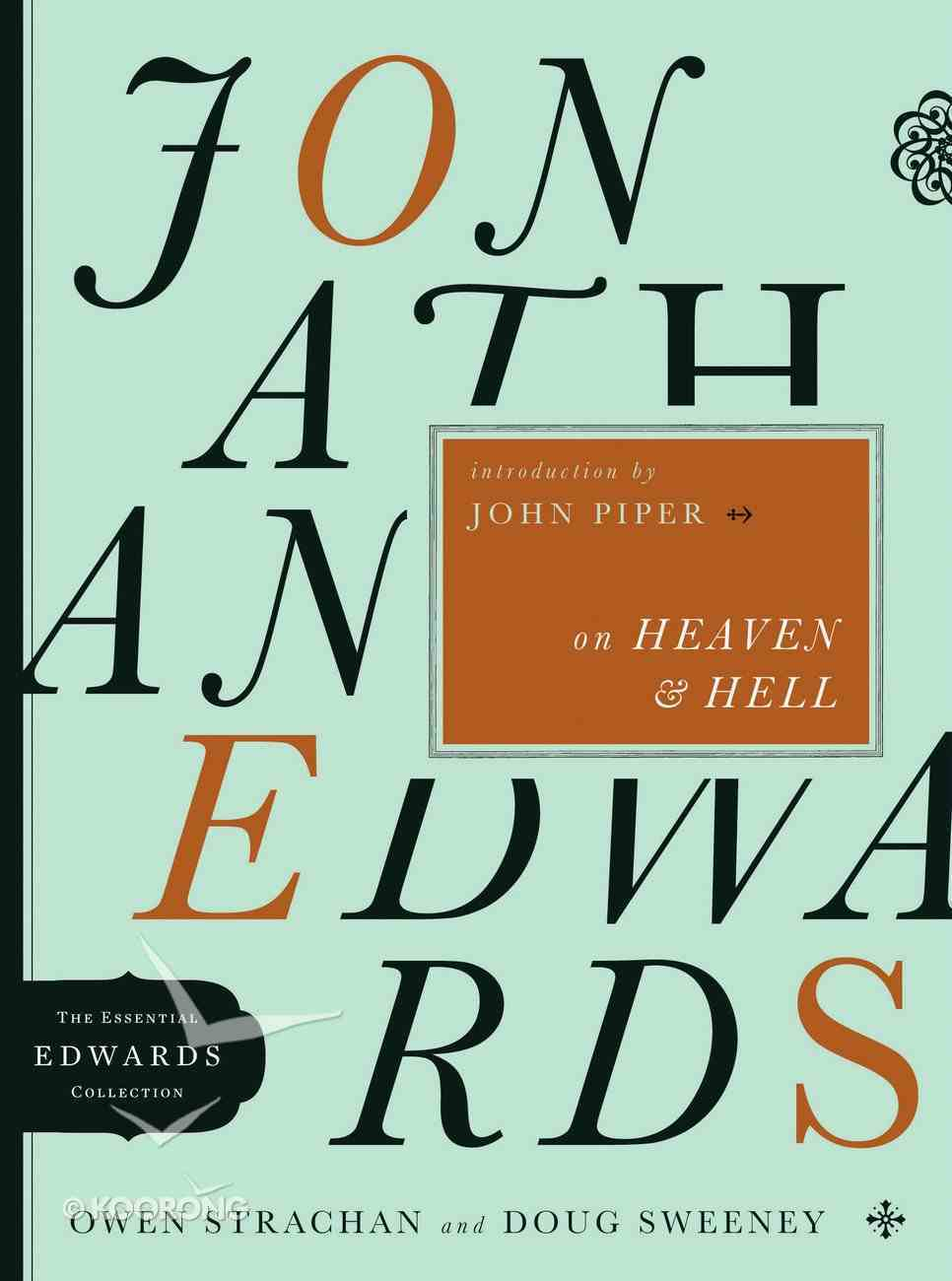 Jonathan Edwards on Heaven and Hell (Essential Edwards Collection) eBook