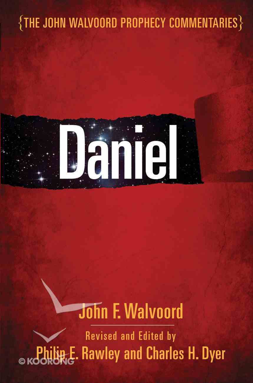 Daniel (John Walvoord Prophecy Commentaries Series) eBook