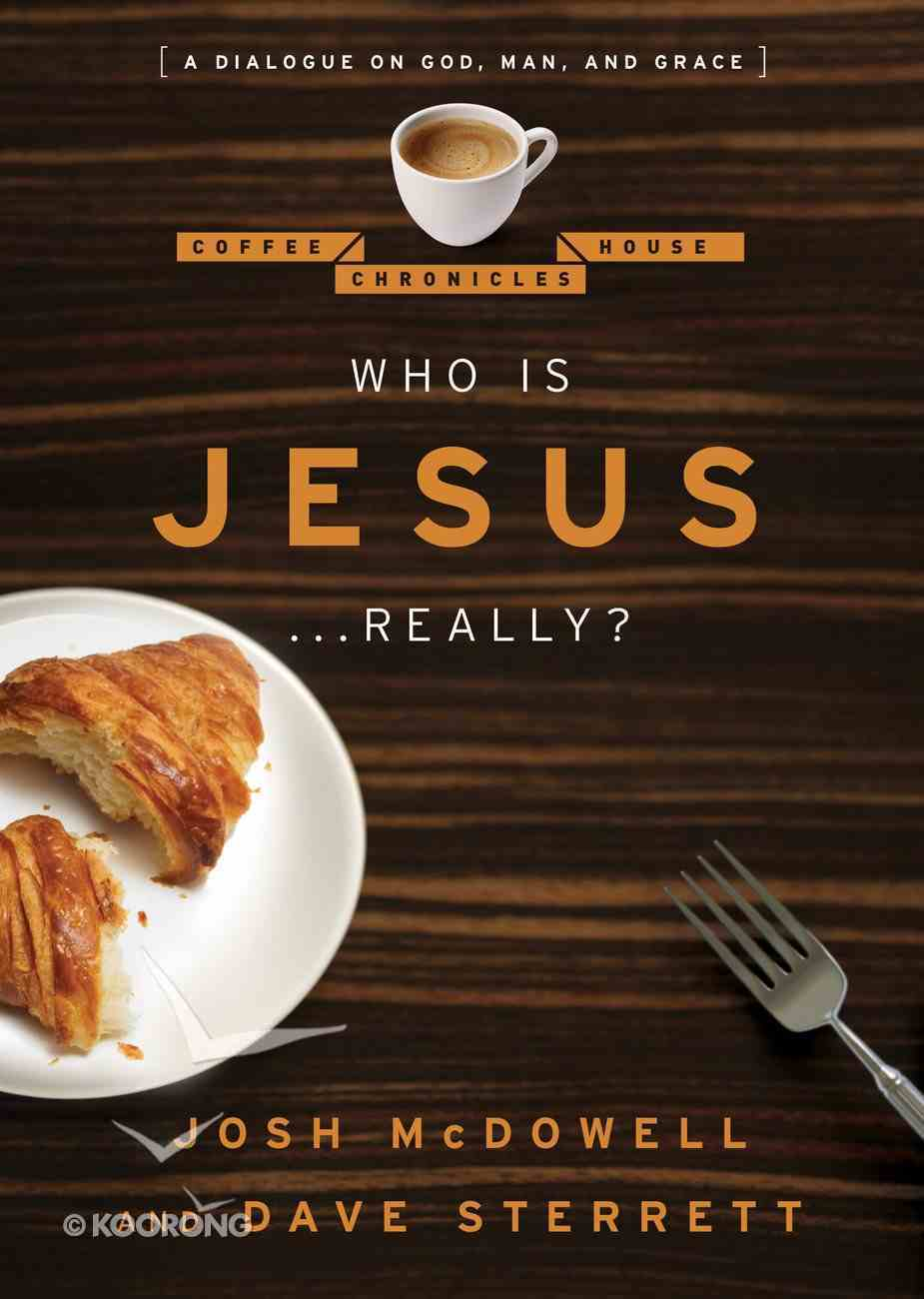 Who is Jesus...Really? (Coffee House Chronicles Series) eBook
