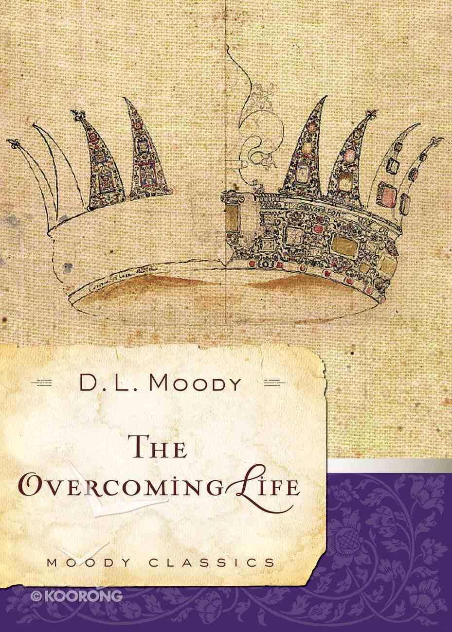 The Overcoming Life (Moody Classic Series) eBook