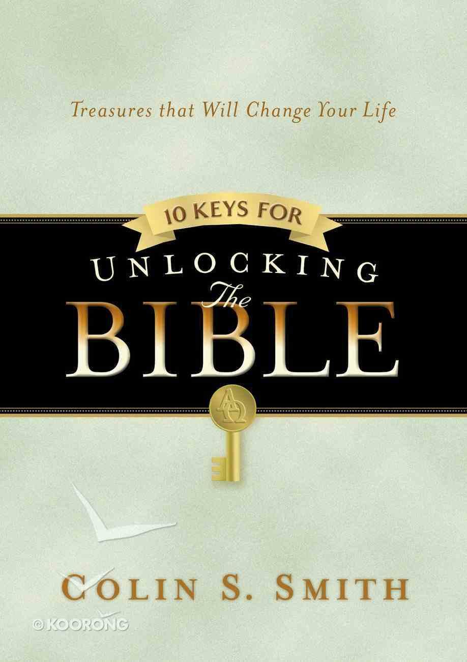 10 Keys For Unlocking the Bible (Unlocking The Bible Story Series) eBook