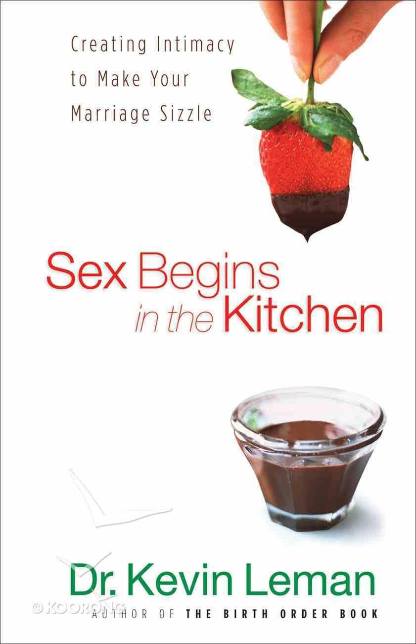 Sex Begins in the Kitchen eBook
