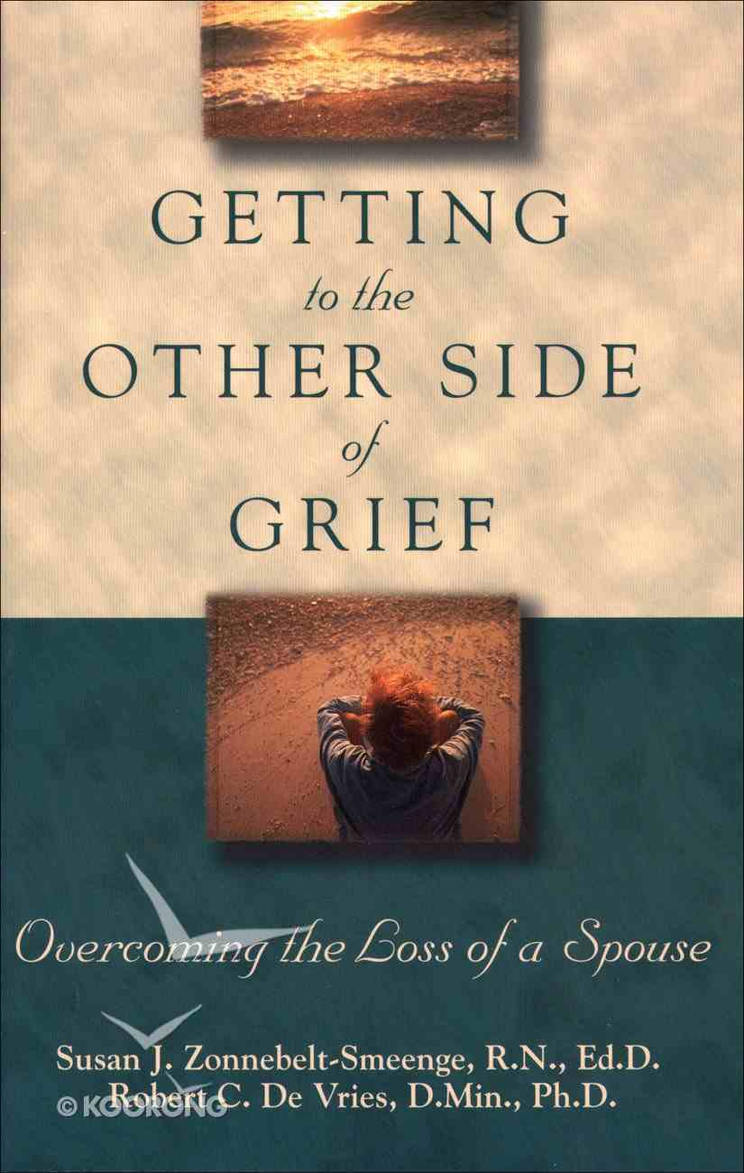 Getting to the Other Side of Grief eBook