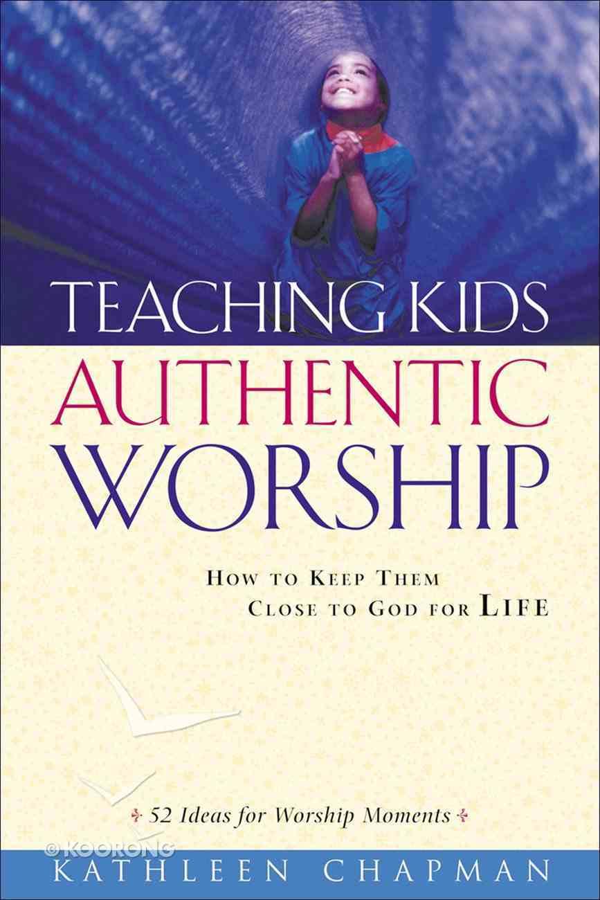 Teaching Kids Authentic Worship eBook