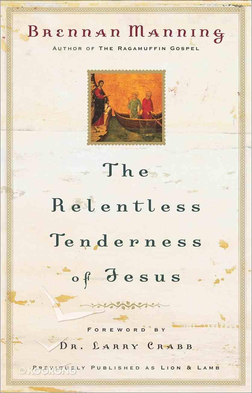 The Relentless Tenderness of Jesus eBook