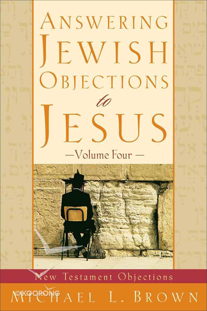 Answering Jewish Objections to Jesus (Vol 4) eBook