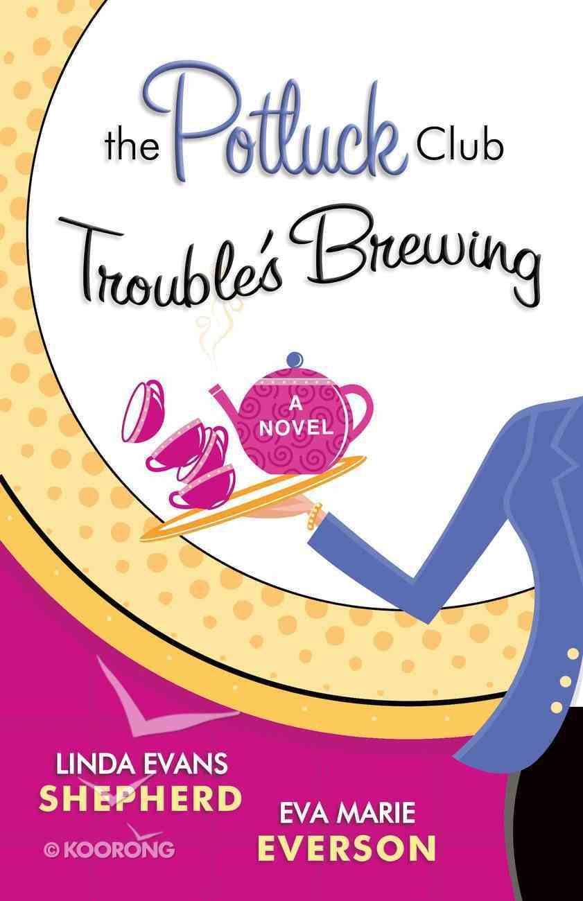 Trouble's Brewing (#02 in Potluck Club Series) eBook