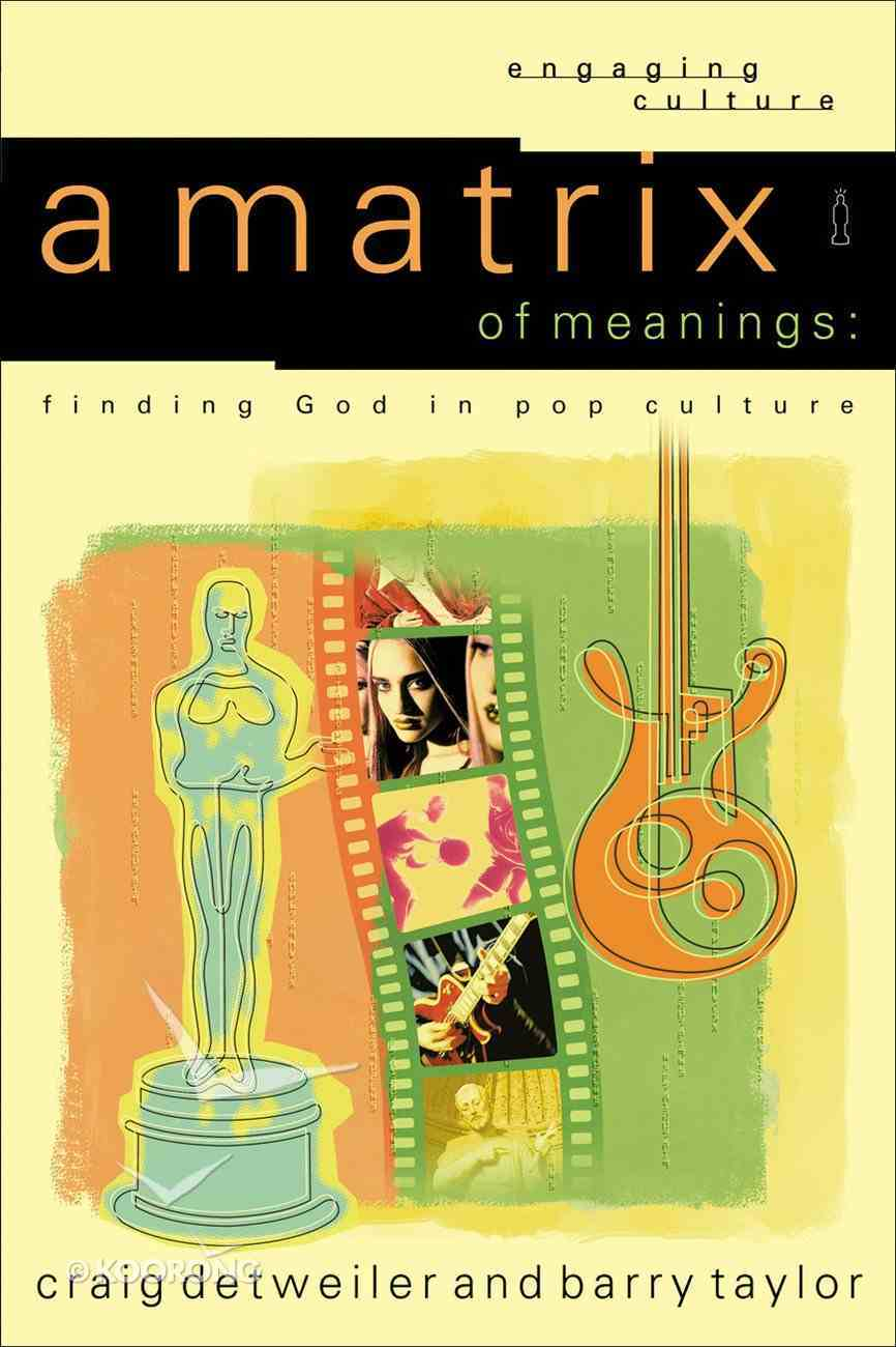 A Matrix of Meanings (Engaging Culture Series) eBook