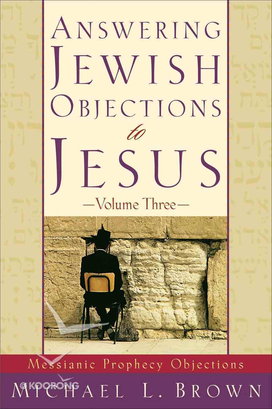 Answering Jewish Objections to Jesus (Vol 3) eBook