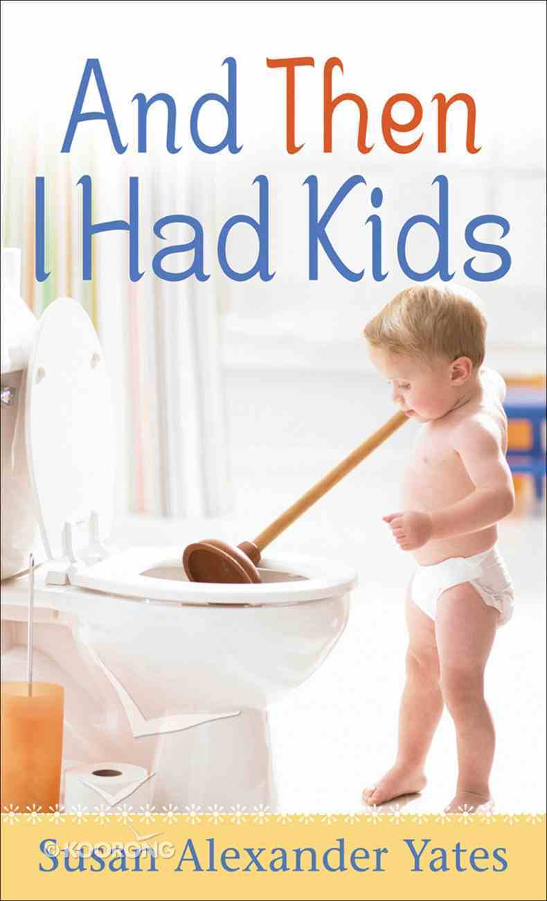 And Then I Had Kids eBook
