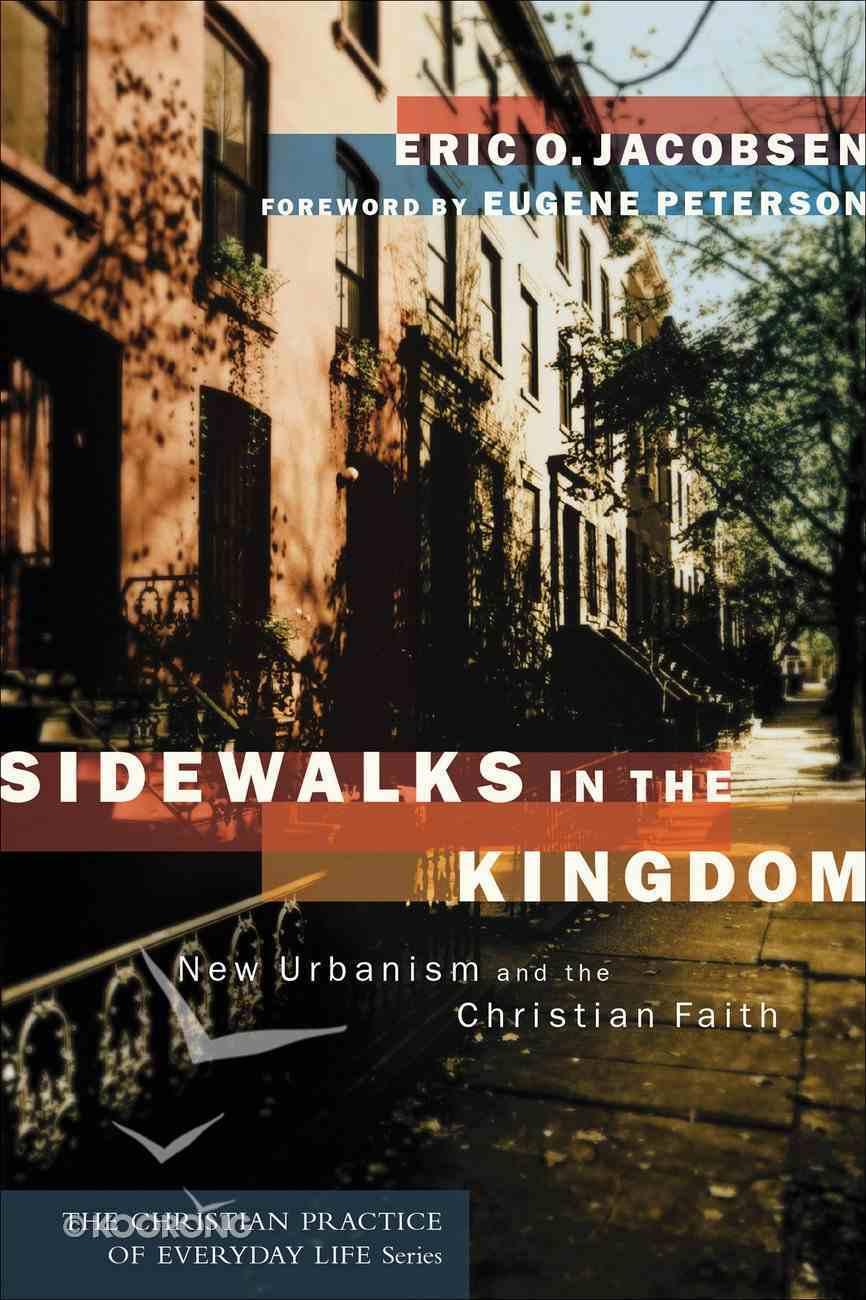 Sidewalks in the Kingdom (Christian Practice Of Everyday Life Series) eBook