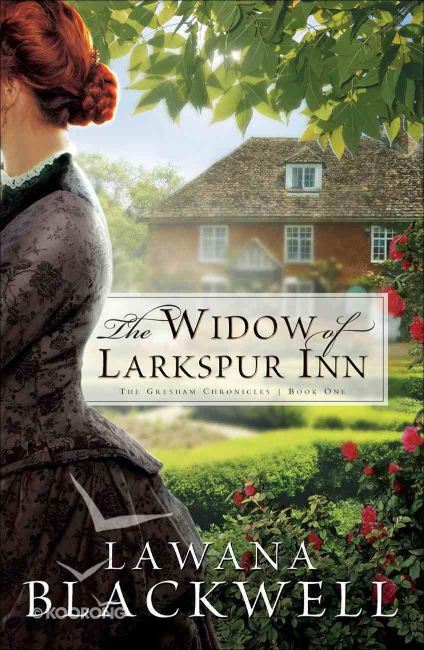 The Widow of Larkspur Inn (#01 in Gresham Chronicles Series) eBook