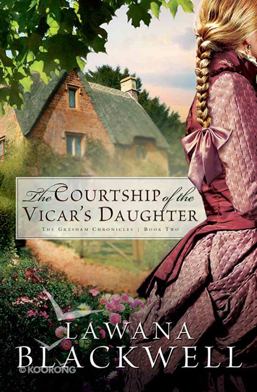 The Courtship of the Vicar's Daughter (#02 in Gresham Chronicles Series) eBook