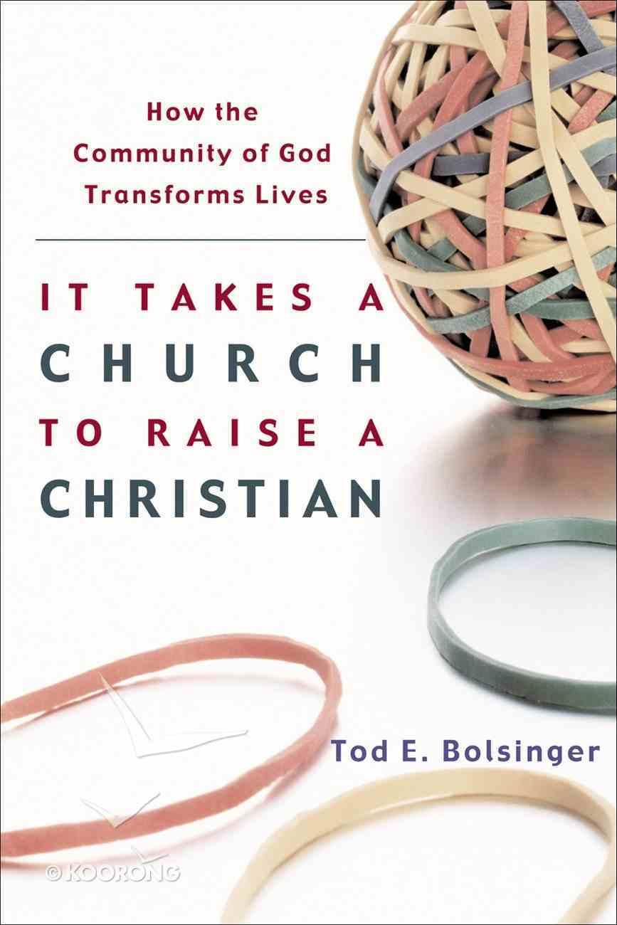 It Takes a Church to Raise a Christian eBook