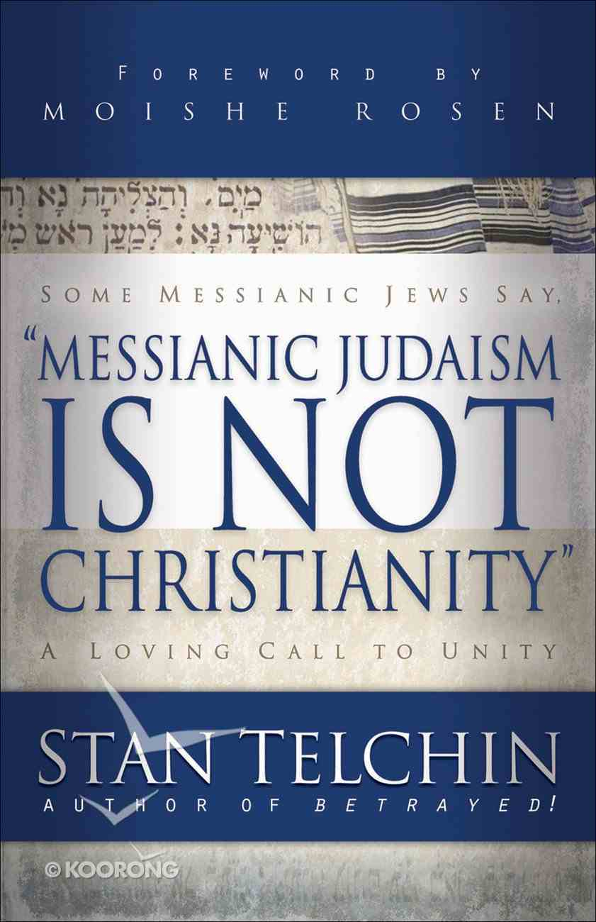 Messianic Judaism is Not Christianity eBook