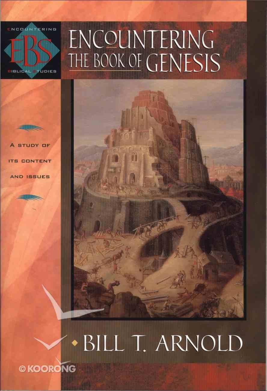 Encountering Genesis (Encountering Biblical Studies Series) eBook