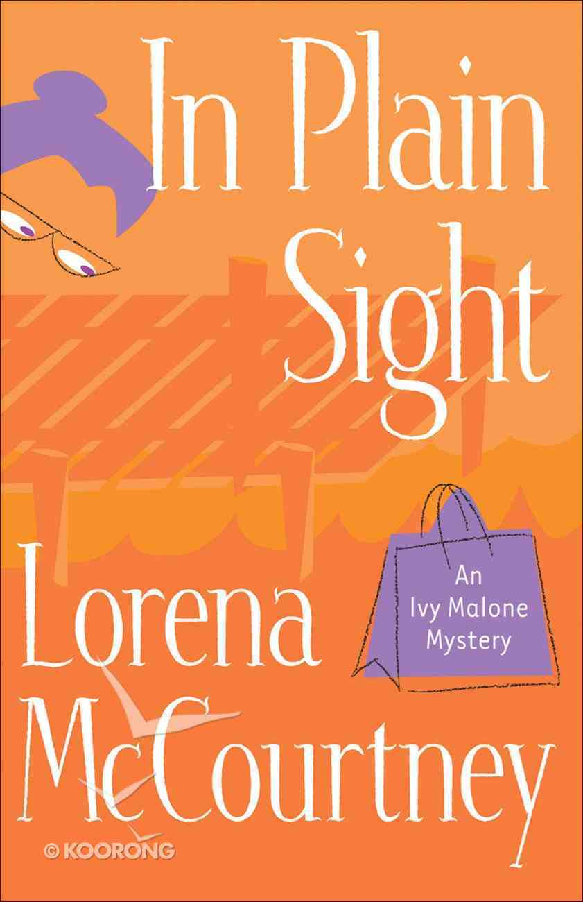 In Plain Sight (#02 in Ivy Malone Mystery Series) eBook