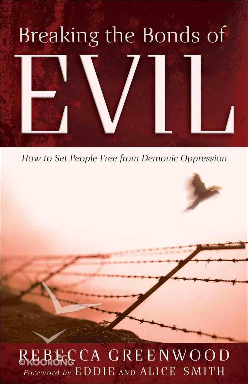 Breaking the Bonds of Evil eBook