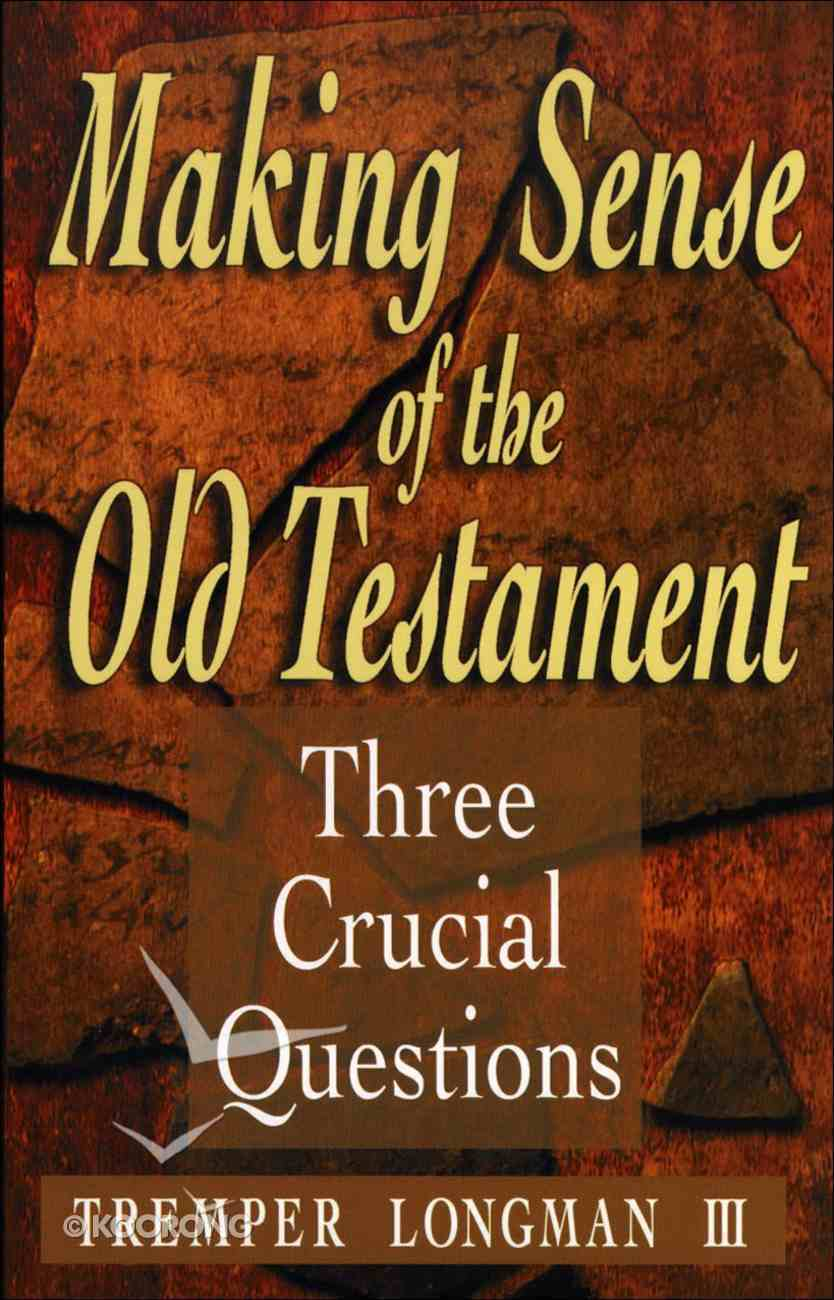 Making Sense of the Old Testament (Three Crucial Questions Series) eBook