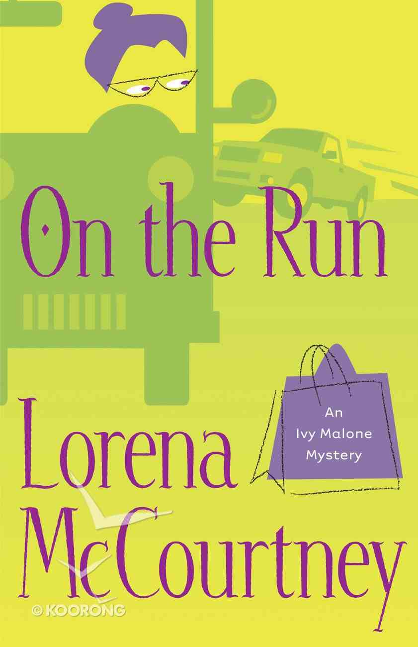 On the Run (#03 in Ivy Malone Mystery Series) eBook