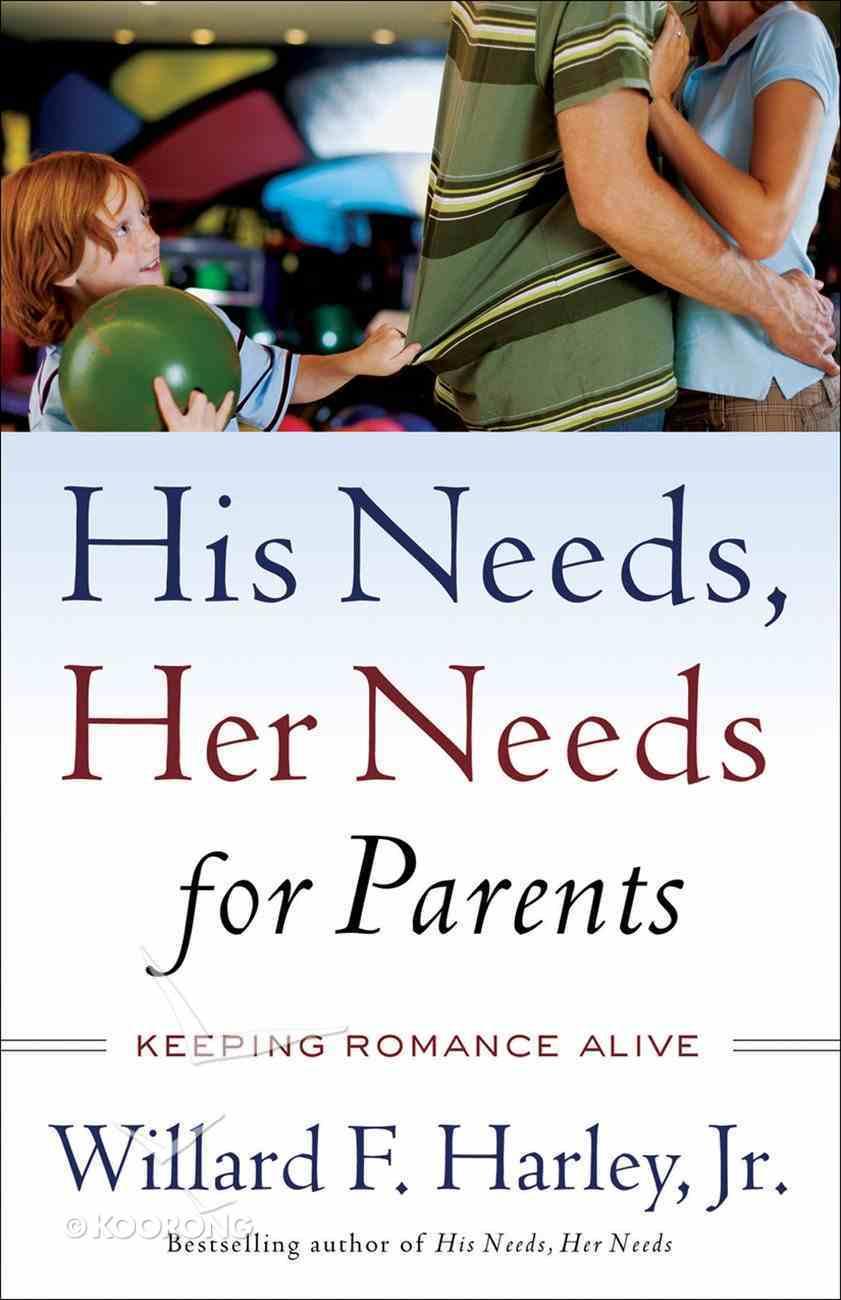 His Needs Her Needs For Parents eBook