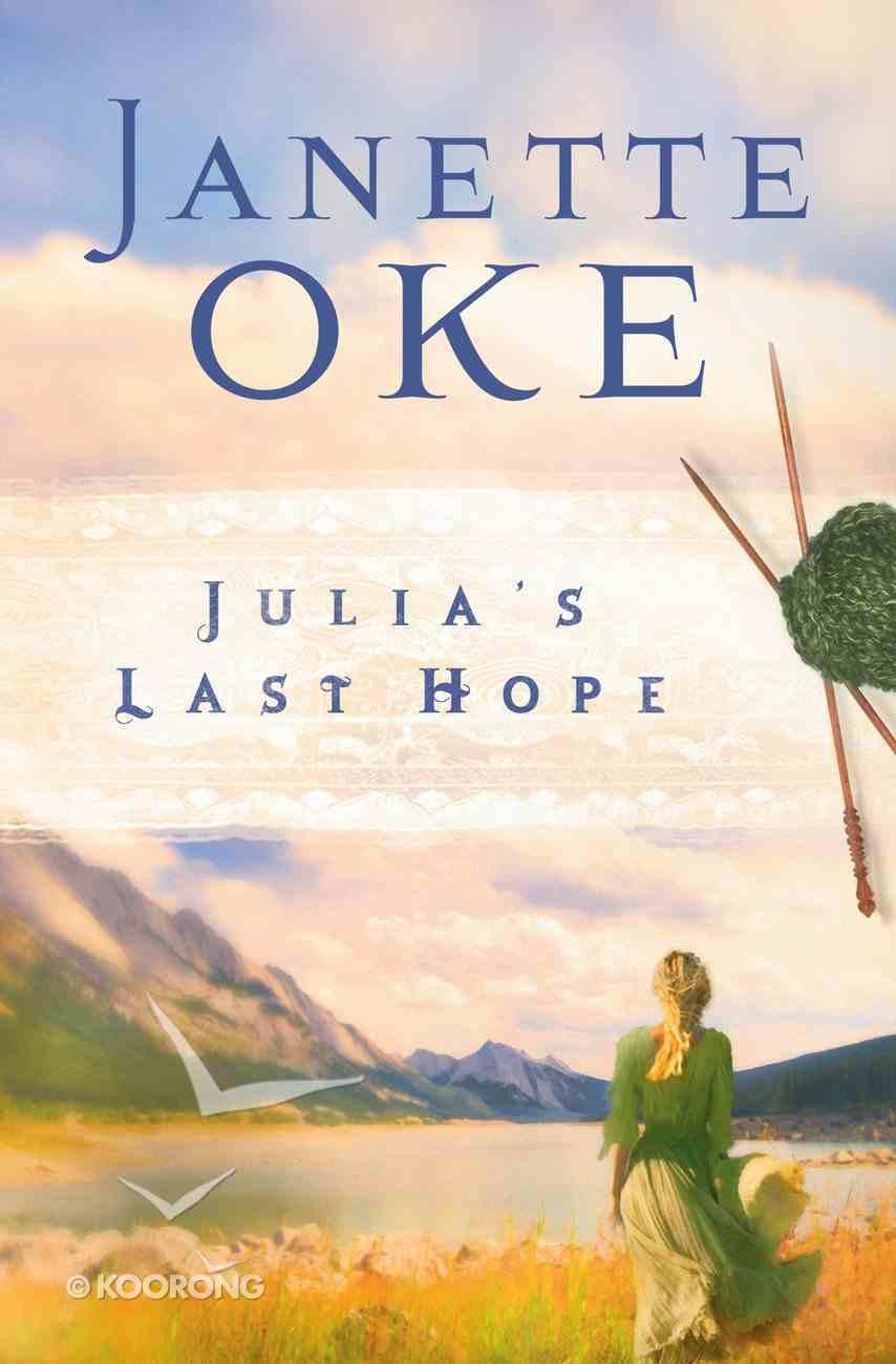 Julia's Last Hope (#02 in Women Of The West (Oke) Series) eBook