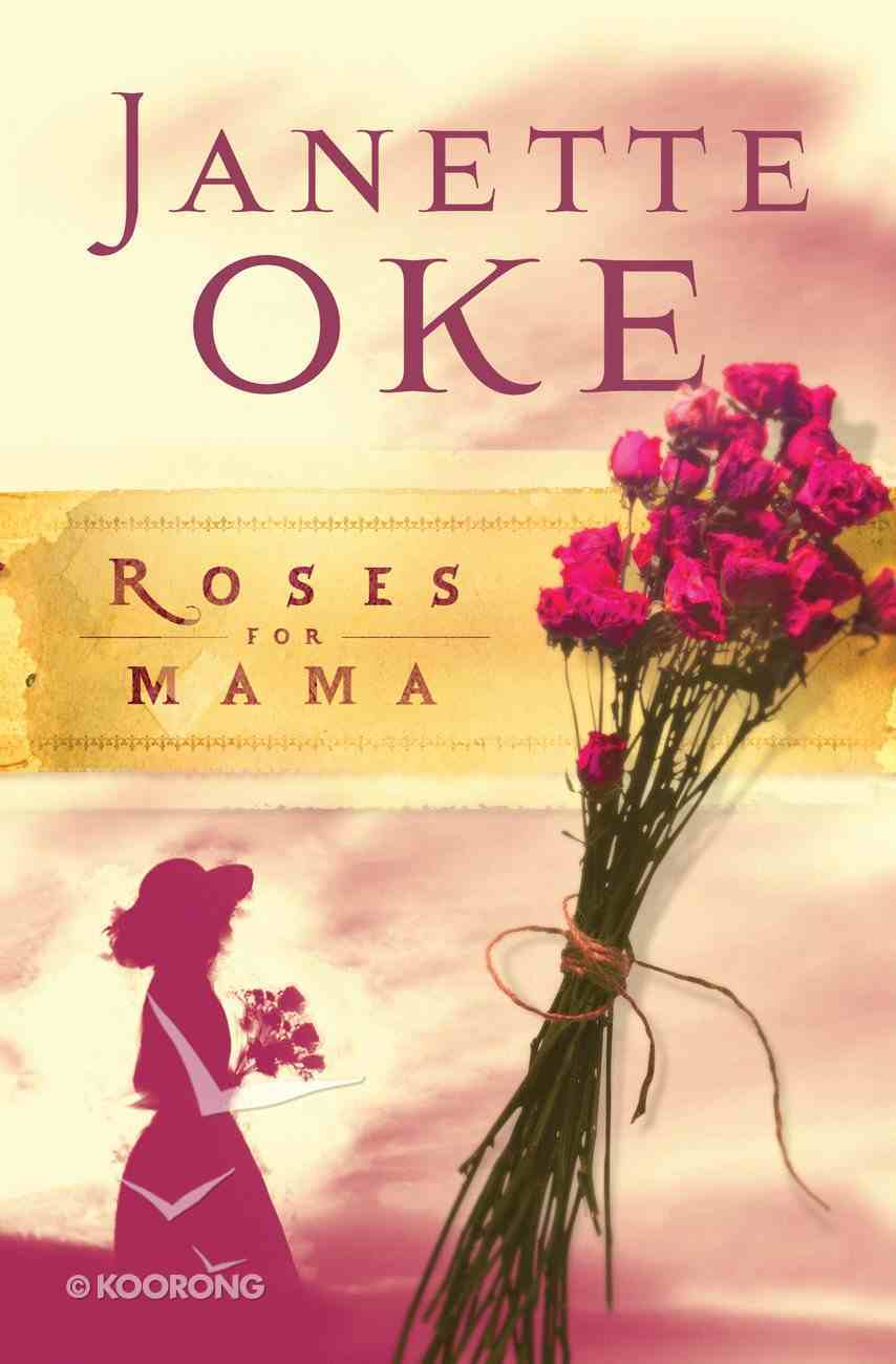 Roses For Mama (#03 in Women Of The West (Oke) Series) eBook