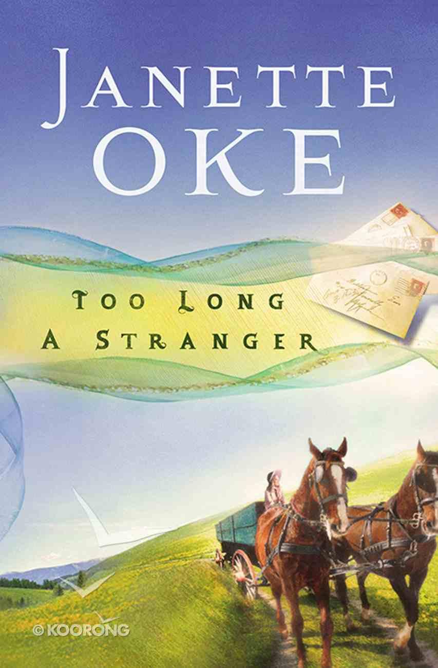 Too Long a Stranger (#09 in Women Of The West (Oke) Series) eBook