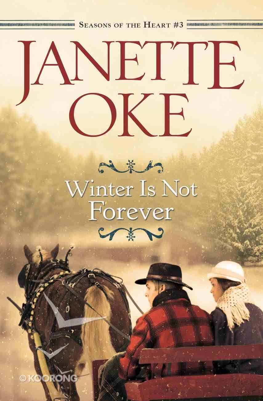 Winter is Not Forever (#03 in Seasons Of The Heart Series) eBook