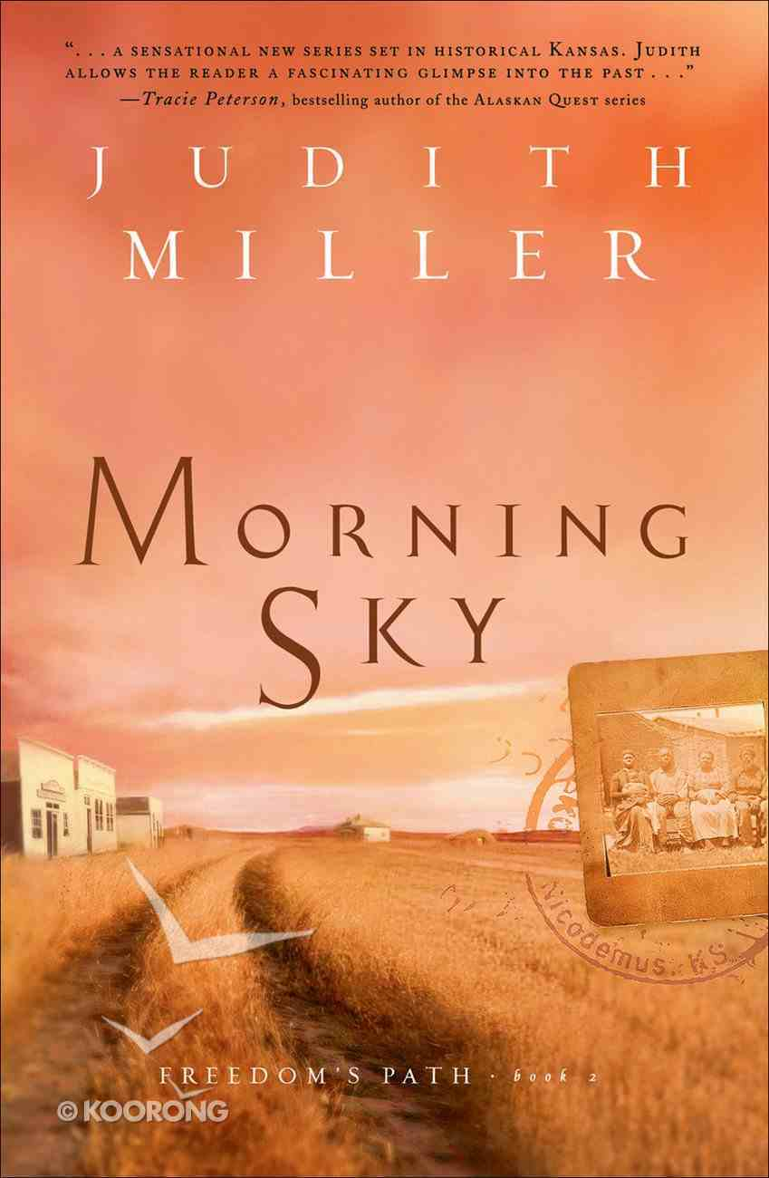 Morning Sky (#02 in Freedom's Path Series) eBook