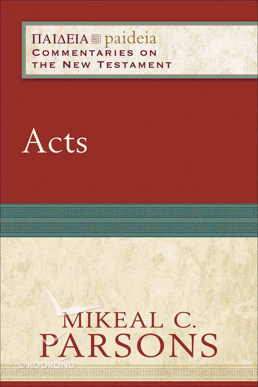 Acts (Paideia Commentaries On The New Testament Series) eBook