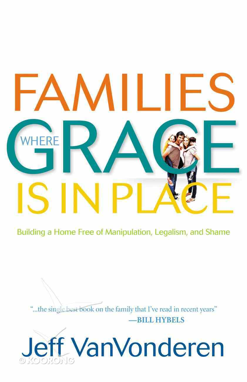 Families Where Grace is in Place eBook