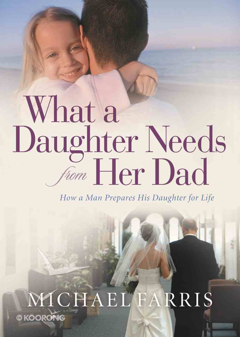 What a Daughter Needs From Her Dad eBook