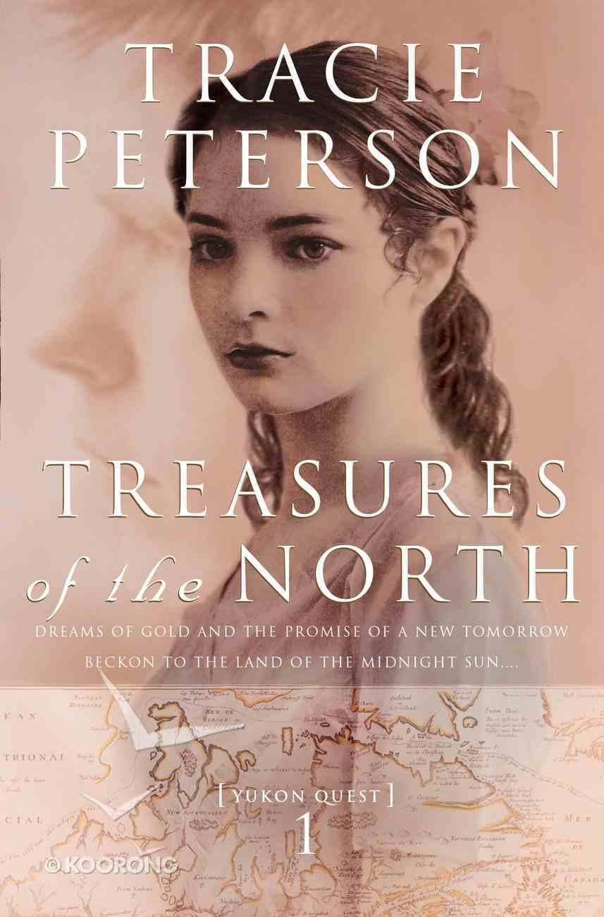 Treasures of the North (#01 in Yukon Quest Series) eBook